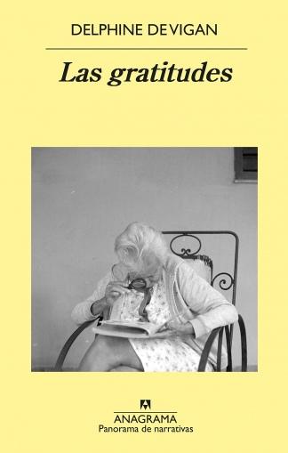 """""""Las gratitudes"""", la última novela de De Vigan editada por Anagrama."""