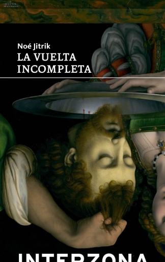 """La vuelta incompleta"", editada por Interzona."